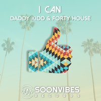 I Can — Daddy Kidd & Forty House