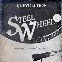 Steel Wheel — DJ Revolution