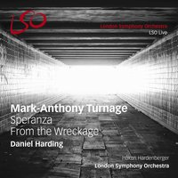 Turnage: Speranza & From the Wreckage — London Symphony Orchestra (LSO)