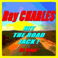 Hit the Road Jack ! — R. Charles