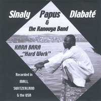 Kara Bara (Hard Work) — Sinaly Papus Diabaté & the Kanouya Band