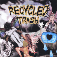 Recycled Trash — Recycled Trash