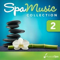 Spa Music Collection 2: Relaxing Music for Spa, Massage, Relaxation, New Age and Healing — Musical Spa
