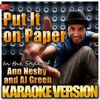 Put It On Paper (In the Style of Ann Nesby and Al Green) — Ameritz Top Tracks
