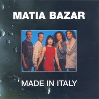 Made In Italy — Matia Bazar