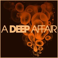 A Deep Affair - 25 Deep House Tracks — сборник