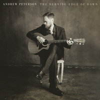 The Burning Edge Of Dawn — Andrew Peterson