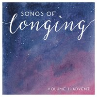 Songs of Longing, Vol. 1 (Advent) — Christ Church East Bay
