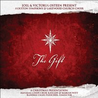 The Gift — Lakewood Church and Houston Symphony