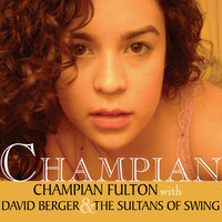 Champian — Champian Fulton & David Berger & The Sultans of Swing