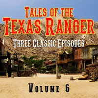 Tales of the Texas Ranger - Three Classic Episodes, Vol. 6 — Stacy Keach, Sr