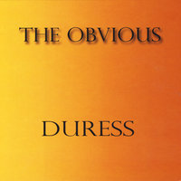 Duress — The Obvious