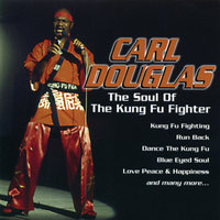 The Soul Of The Kung Fu Fighter — Carl Douglas