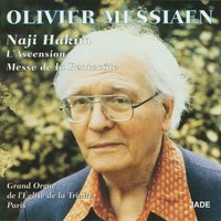 Olivier Messiaen - The Ascension, Pentecost Mass — Naji Hakim