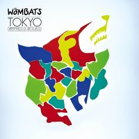 Tokyo — The Wombats