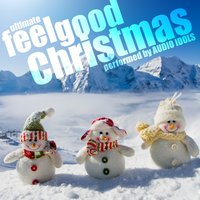 Ultimate Feel Good Christmas — Audio Idols
