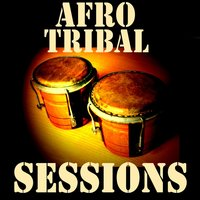 Afro Tribal Sessions — сборник