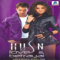 Husn Love and Betrayal — Aadesh Shrivastava, Ismail Darbar