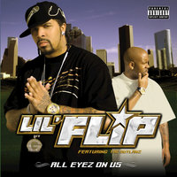 All Eyez on Us — Lil' Flip, Outlawz