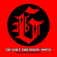 Whistle — Stage Rockers, Clyde P, Clyde P & Stage Rockers