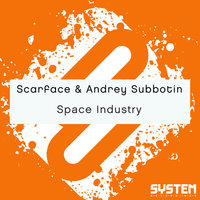 Space Industry — Scarface & Andrey Subbotin, Scarface