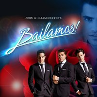 John William Dexter's Bailamos! — Bailamos!