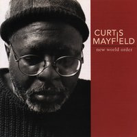 New World Order — Curtis Mayfield