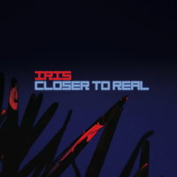 Closer to Real — Iris