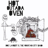 Hot Outada Oven — Doc Lambert and the Mountain City Band