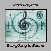 Everything Is Sound — Intro Projects