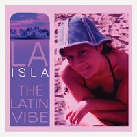 The Latin Vibe - Single — Laisla