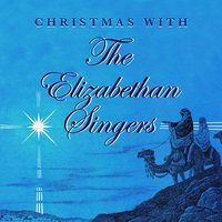 Christmas With The Elizabethan Singers — Peter Alexander, The Elizabethan Singers, Katrina Jenns, Pamela Summers, Elizabeth Strasser