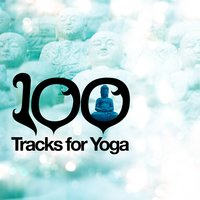 100 Tracks for Yoga — Yoga, Yoga Tribe, Yoga Music, Yoga Music|Yoga|Yoga Tribe