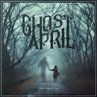 The Lost - EP — Ghost of April