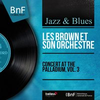 Concert At the Palladium, Vol. 3 — Les Brown et son orchestre