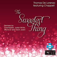 The Sweetest Thing - Remixes — Chappell, Thomas De Lorenzo