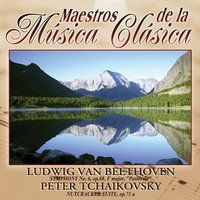 Maestros de la musica clasica - Ludwig Van Beethoven / Peter Tchaikovsky — The Royal Clasical Orchestra
