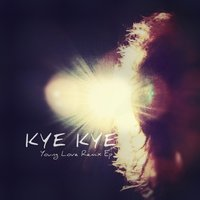 Young Love Remix EP — Kye Kye
