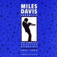 Chronicles - The Complete Prestige Recordings 1951-1956 — Miles Davis