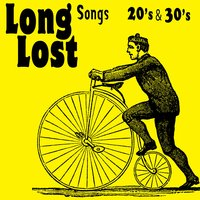 Long Lost Songs 20's & 30's — сборник