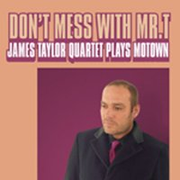 Don't Mess With Mr T — The James Taylor Quartet