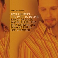 The Path to Delphi — Randy Brecker, Dwayne Burno, Wayne Escoffery, David Gibson, Rick Germanson, Joe Strasser