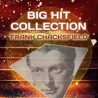 Big Hit Collection — Frank Chacksfield