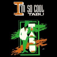 I'm so Cool — Tabu