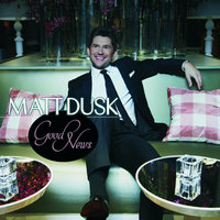 Good News — Matt Dusk