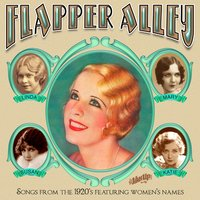 Flapper Alley: 1920s Songs Featuring Women's Names — сборник