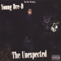 The UnExpected — Young Dre' D