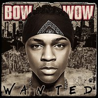 Wanted — Bow Wow