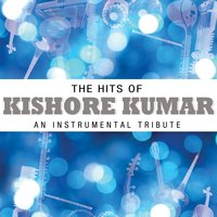 The Hits Of Kishore Kumar - An Instrumental Tribute — Instrumental Performers
