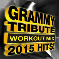 Grammy Tribute Workout Mix - 2015 Hits! — The Allstar Hitmakers